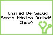 Unidad De Salud Santa Mónica Quibdó Chocó
