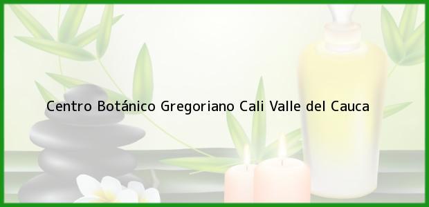 Teléfono, Dirección y otros datos de contacto para Centro Botánico Gregoriano, Cali, Valle del Cauca, Colombia