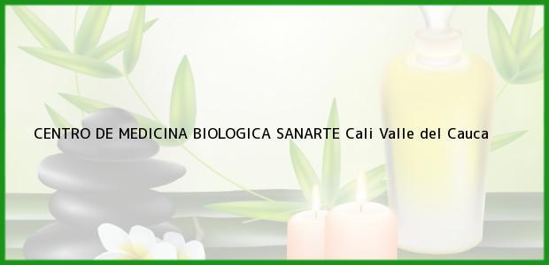 Teléfono, Dirección y otros datos de contacto para CENTRO DE MEDICINA BIOLOGICA SANARTE, Cali, Valle del Cauca, Colombia