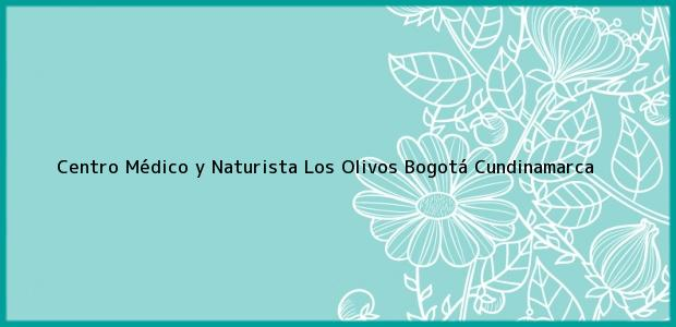 Teléfono, Dirección y otros datos de contacto para Centro Médico y Naturista Los Olivos, Bogotá, Cundinamarca, Colombia