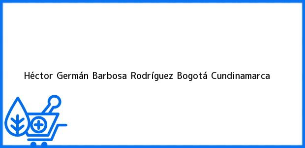 Teléfono, Dirección y otros datos de contacto para Héctor Germán Barbosa Rodríguez, Bogotá, Cundinamarca, Colombia
