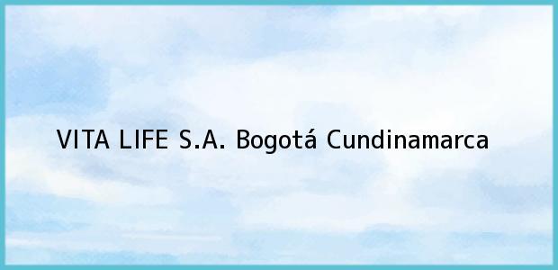 Teléfono, Dirección y otros datos de contacto para VITA LIFE S.A., Bogotá, Cundinamarca, Colombia
