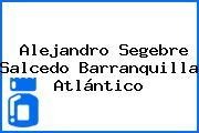 Alejandro Segebre Salcedo Barranquilla Atlántico