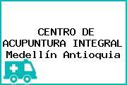 CENTRO DE ACUPUNTURA INTEGRAL Medellín Antioquia