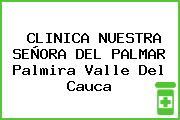 CLINICA NUESTRA SEÑORA DEL PALMAR Palmira Valle Del Cauca