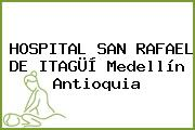 HOSPITAL SAN RAFAEL DE ITAGÜÍ Medellín Antioquia