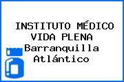 INSTITUTO MÉDICO VIDA PLENA Barranquilla Atlántico