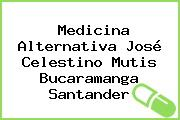 Medicina Alternativa José Celestino Mutis Bucaramanga Santander
